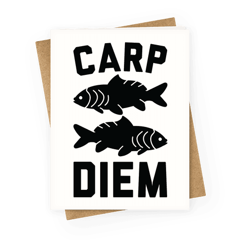 Carp Diem Greeting Card