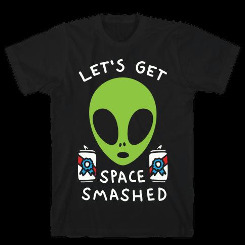 Let's Get Space Smashed Mens T-Shirt