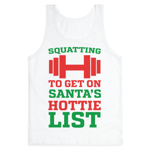 Squatting to Get On Santa's Hottie List  Tank Top