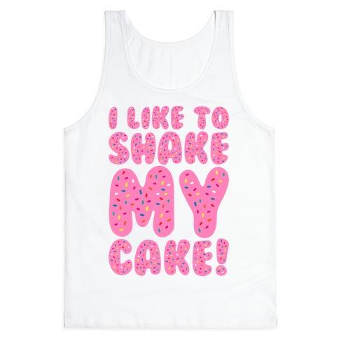I Like To Shake My Cake Tank Top