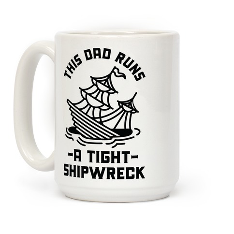 This Dad Runs a Tight Shipwreck Coffee Mug