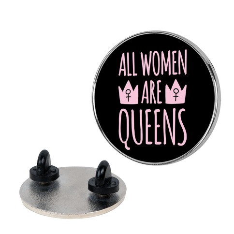 All Women Are Queens Pin