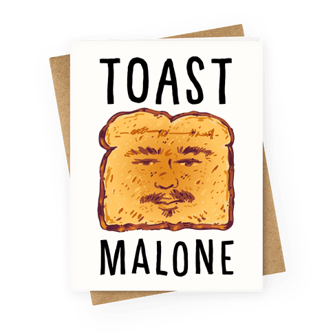 Toast Malone Greeting Card