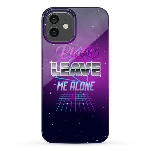 Please Leave Me Alone Retro Wave Phone Case