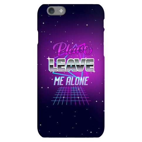 Please Leave Me Alone Retro Wave Phone Case