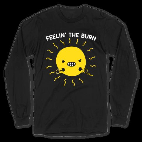 Feelin' The Burn Fitness Sun Long Sleeve T-Shirt