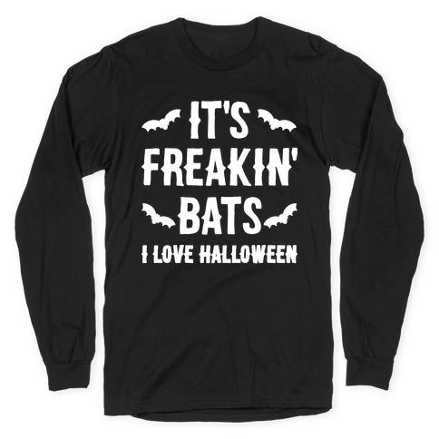 It's Freakin' Bats I Love Halloween Long Sleeve T-Shirt