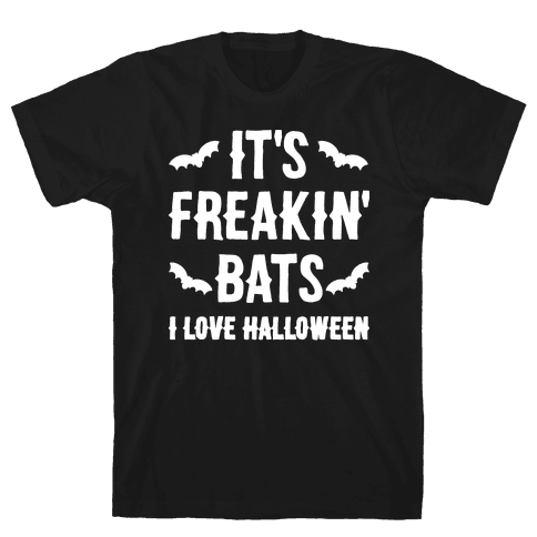 It's Freakin' Bats I Love Halloween Mens/Unisex T-Shirt