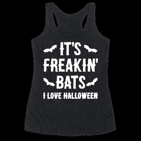 It's Freakin' Bats I Love Halloween Racerback Tank Top