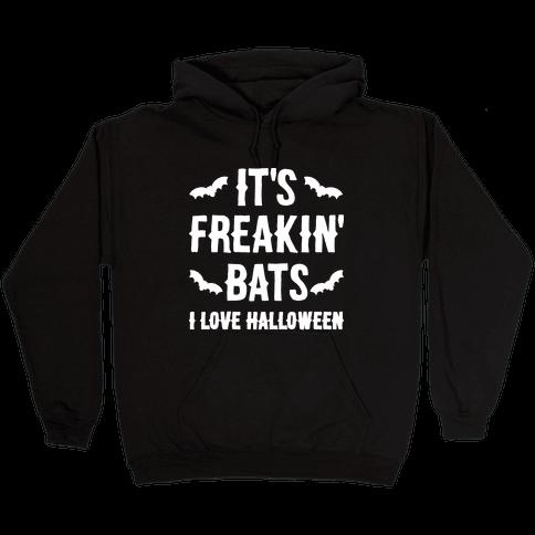 It's Freakin' Bats I Love Halloween Hooded Sweatshirt