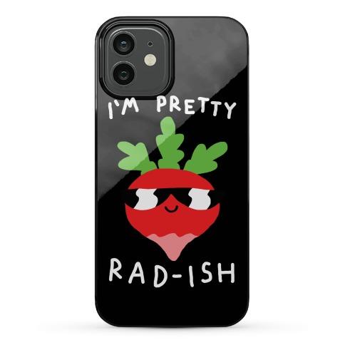 I'm Pretty Rad-ish Phone Case