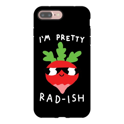 I'm Pretty Rad-ish Phone Case