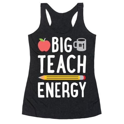 Big Teach Energy Racerback Tank Top
