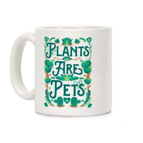 Plants Are Pets Coffee Mug