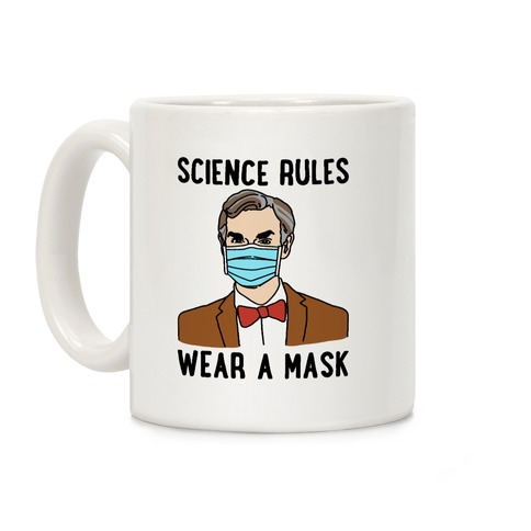Science Rules Wear A Mask Coffee Mug