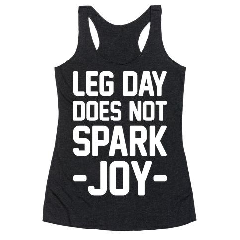 Leg Day Does Not Spark Joy Racerback Tank Top