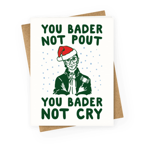 You Bader Not Pout You Bader Not Cry Parody Greeting Card
