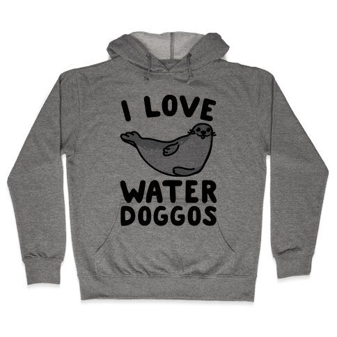 I Love Water Doggos  Hooded Sweatshirt