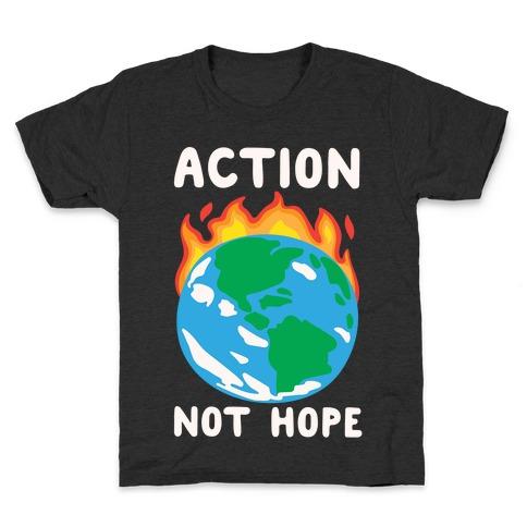 Action Not Hope White Print Kids T-Shirt