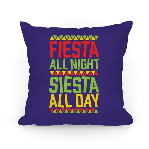 Fiesta All Night Siesta All Day Pillow