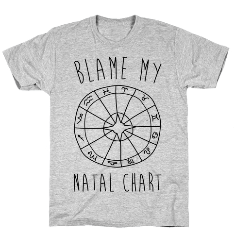 Blame My Natal Chart Mens/Unisex T-Shirt