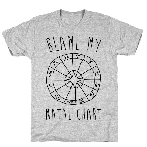 Blame My Natal Chart T-Shirt