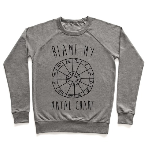 Blame My Natal Chart Pullover