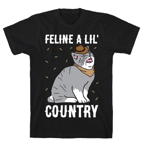 Feline A Lil' Country T-Shirt