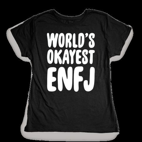 World's Okayest ENFJ Womens T-Shirt