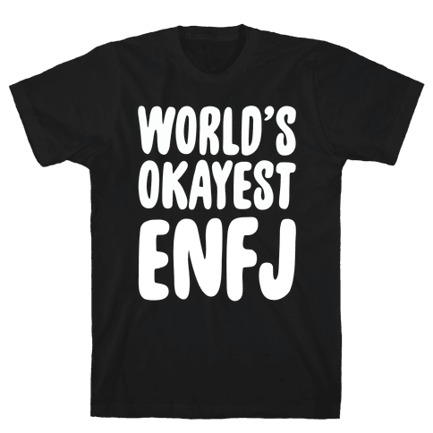 World's Okayest ENFJ Mens T-Shirt