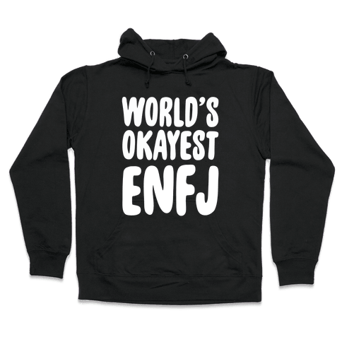 World's Okayest ENFJ Hooded Sweatshirt