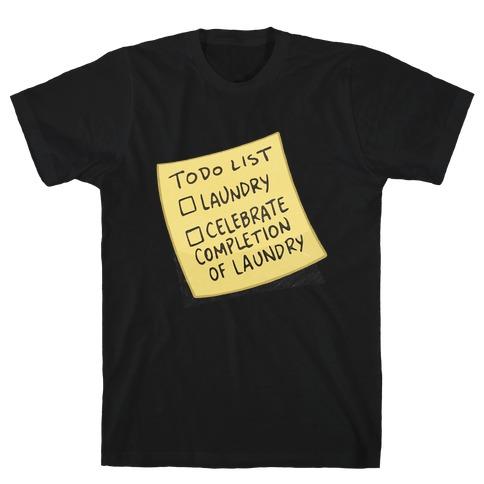 Todo List: Laundry, Celebrate T-Shirt