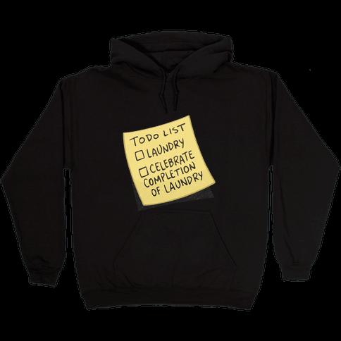 Todo List: Laundry, Celebrate Hooded Sweatshirt