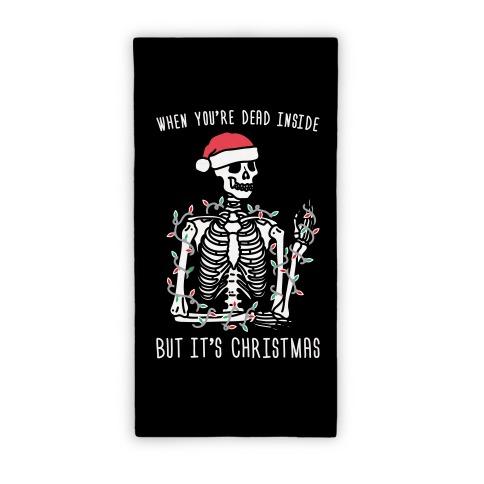 When You're Dead Inside But It's Christmas Beach Towel