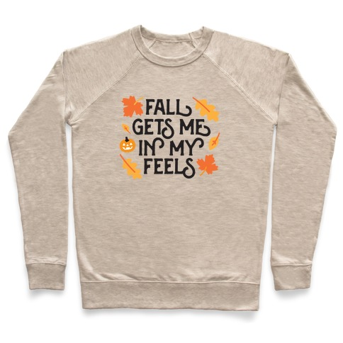 Fall Gets Me In My Feels Pullover