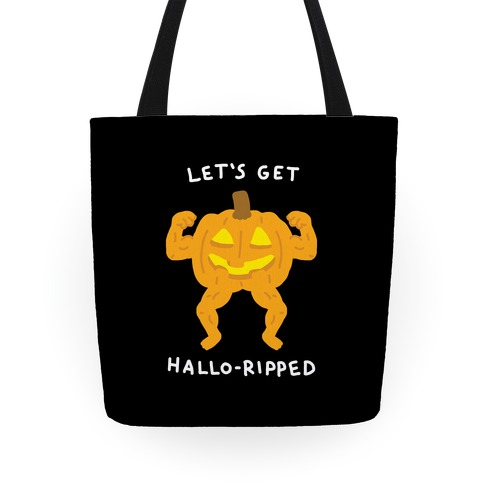 Let's Get Hallo-Ripped Tote