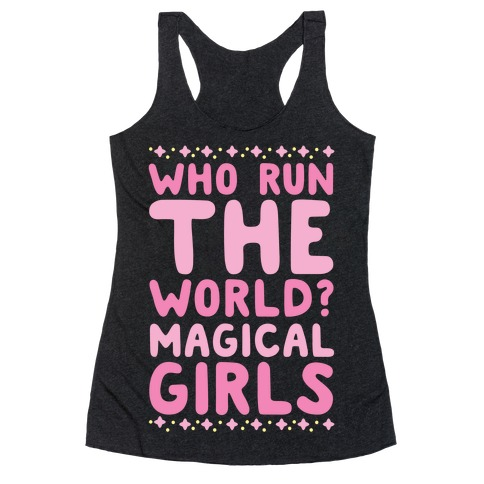 Who Run the World? Magical Girls Racerback Tank Top