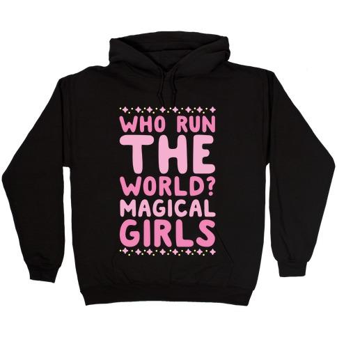 Who Run the World? Magical Girls Hooded Sweatshirt