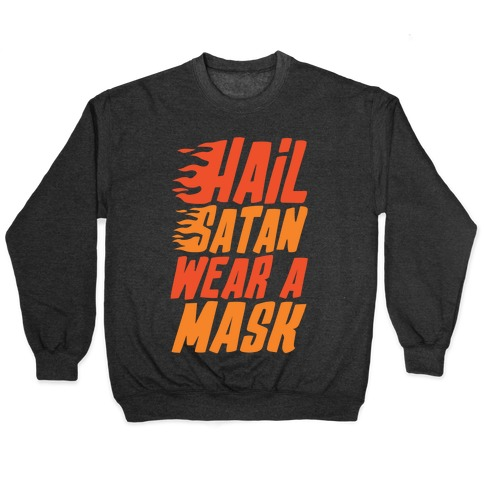 Hail Satan Wear A Mask White Print Pullover