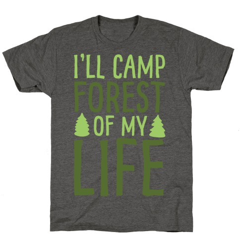 I'll Camp Forest Of My Life White Print T-Shirt