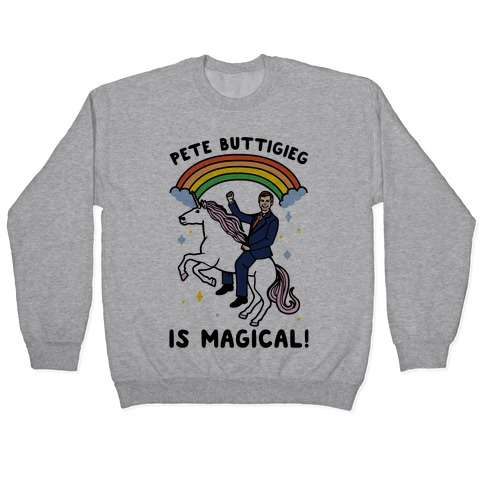 Pete Buttigieg Is Magical Pullover