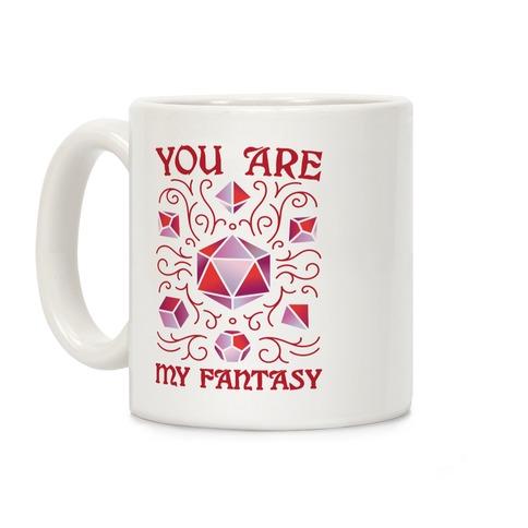 You Are My Fantasy DnD Valentine Coffee Mug