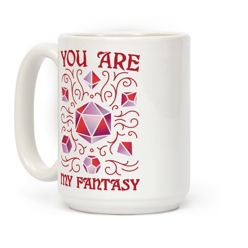 You Are My Fantasy DnD Valentine Coffee Mug