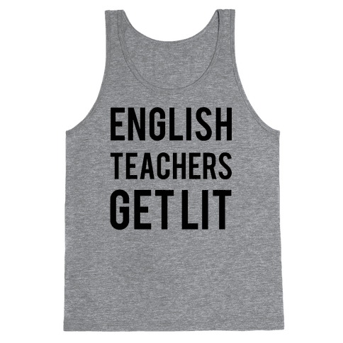 English Teachers Get Lit Tank Top