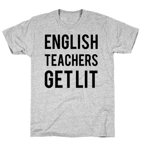 English Teachers Get Lit Mens T-Shirt