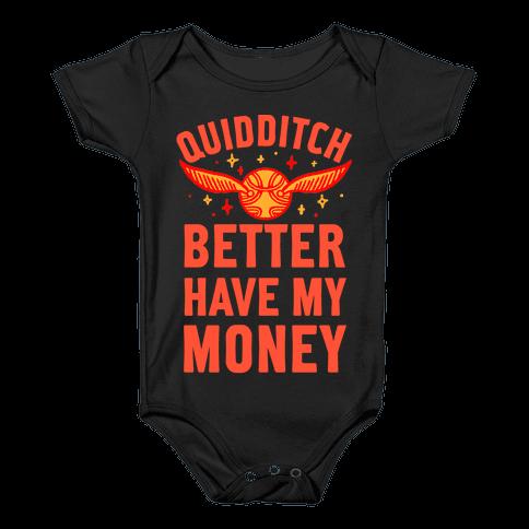 Quidditch Better Have My Money Parody Baby Onesy