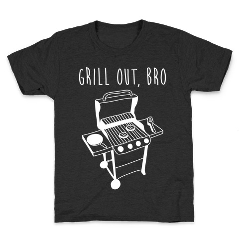 Grill Out, Bro Kids T-Shirt