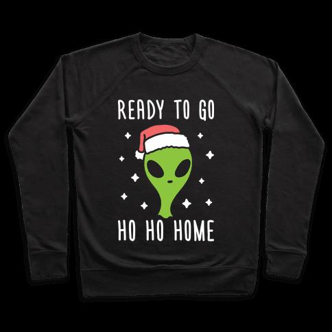 Ready To Go Ho Ho Home Christmas Alien Pullover
