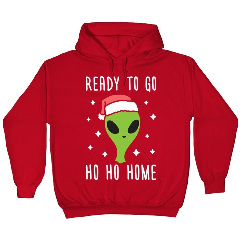 The Office Christmas Sweater.Ready To Go Ho Ho Home Christmas Alien Hoodie Lookhuman