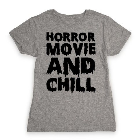 Horror Movie And Chill Womens T-Shirt